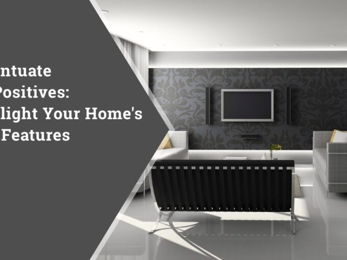 Accentuate your home strengths