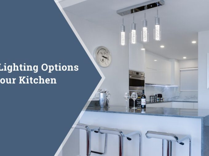 Lighting Options for Your Kitchen